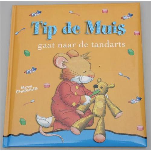 BEST PRESENT VOORLEESBOEK TIP DE MUIS GAAT NAAR DE TANDARTS
