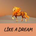 lȋke a dream