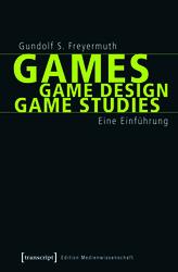 Games. Game Design. Game Studies