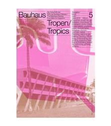 Form follows Climate - Das Bauhaus und die Tropen