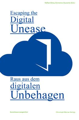 Raus aus dem digitalen Unbehagen / Escaping the Digital Unease