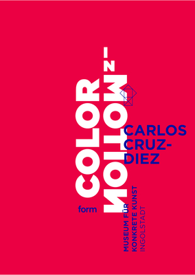 Carlos Cruz-Diez. Color in Motion