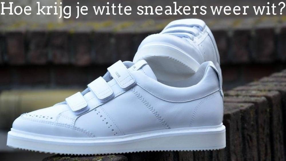 Tips om je witte schoenen weer wit te krijgen!