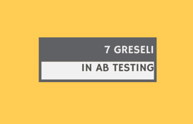 7 Greseli de A/B Testing