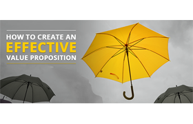 What You Should Know About Creating An Effective Value Proposition