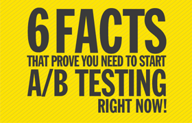 6 facts that prove you need to start A/B testing now