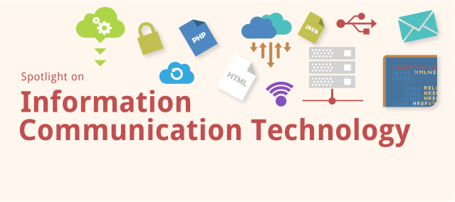 Spotlight on Information Communication Technology