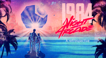 1984 Night at the Arcade | A retrospective