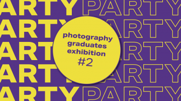 ARTY PARTY: Photography Graduates Exhibition #2
