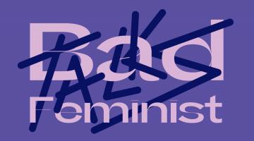 Bad Feminist Talks