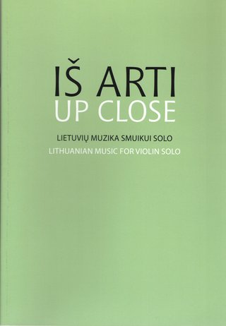 Up Close. Lithuanian Music for Violin Solo