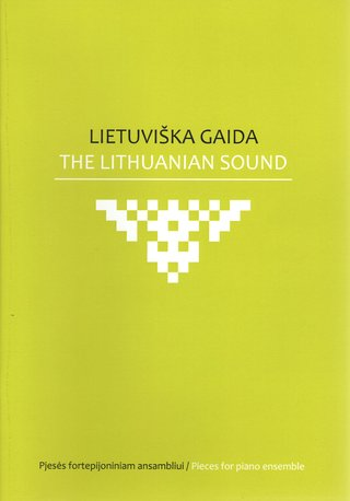 The Lithuanian Sound. Pieces for piano ensemble