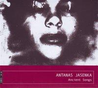 Antanas Jasenka. Ancient Songs