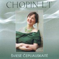 Šviesė Čepliauskaitė. Chopin LT
