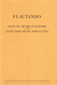 Flautando. Lithuanian Music for Flutes