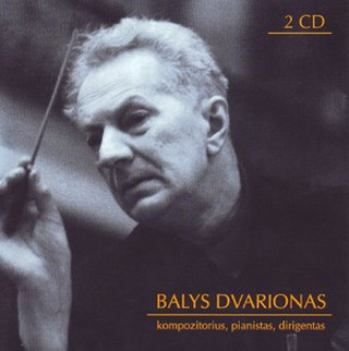 Balys Dvarionas. Composer, Pianist, Conductor