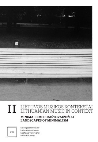 Lithuanian Music in Context II. Landscapes of Minimalism