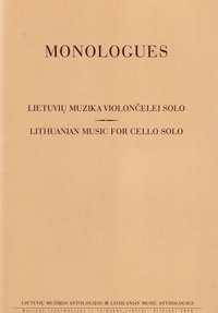 Monologues. Lithuanian Music for Cello Solo