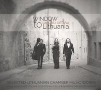 Window to Lithuania. Selected Lithuanian Chamber Music Works