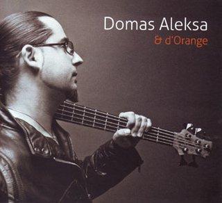 Domas Aleksa & d'Orange