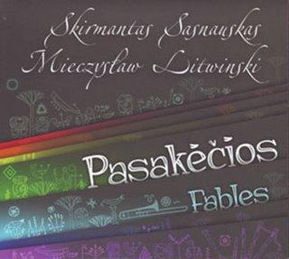 Skirmantas Sasnauskas / Mečislovas Litvinskis - Pasakėčios