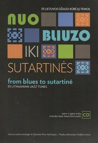 From Blues to Sutartinė. 33 Lithuanian jazz tunes