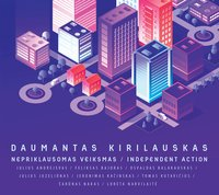 Daumantas Kirilauskas. Independent Action