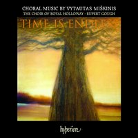 Time Is Endless. Choral Music by Vytautas Miškinis