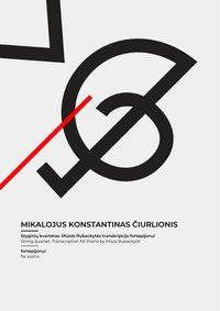 String quartet. Transcription for Piano by Mūza Rubackytė