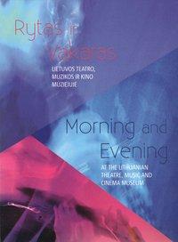 Rytas ir vakaras muziejuje