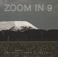 Zoom In 9: New Music from Lithuania