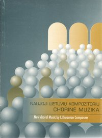 New Choral Music by Lithuanian Composers