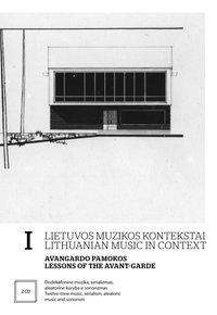 Lietuvos muzikos kontekstai I. Avangardo pamokos