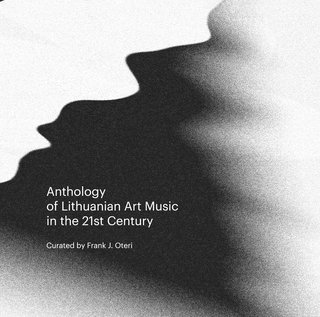 Anthology of Lithuanian Art Music in the 21st Century