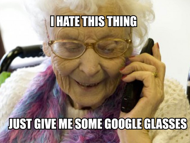 grandma Google Glasses