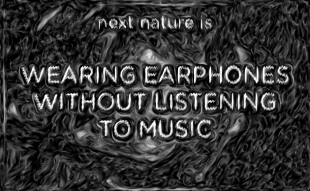 Wearing earphones without listening to music