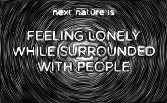 Feeling lonely people while surrounded with people