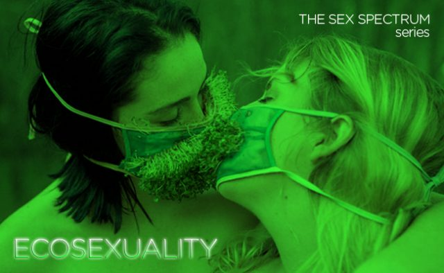 Ecosexuality reconceptualizes our perspective on the biosphere by having consensual experiences with it.