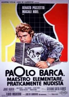 Paolo Barca, maestro elementare, praticamente nudista