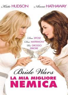 Bride Wars - La mia migliore nemica