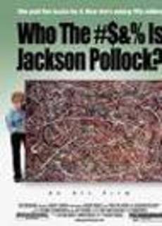 Who the #$&% Is Jackson Pollock
