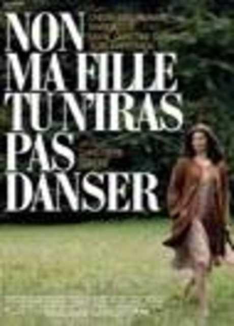 Non ma fille, tu n'iras pas danser