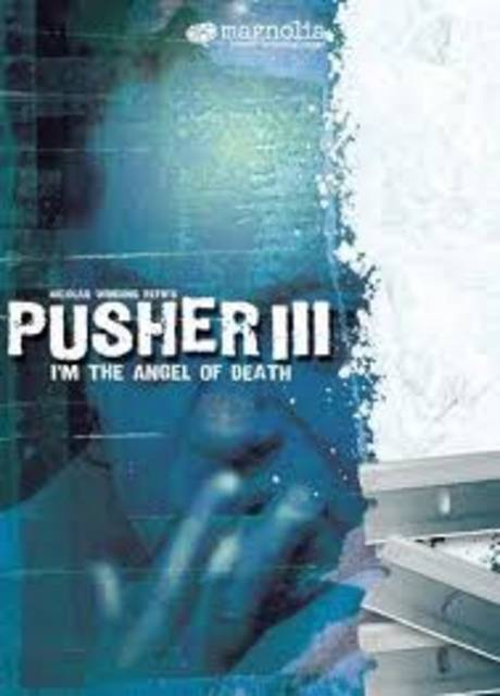 Pusher 3 – I Am The Angel of Death