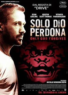 Solo Dio Perdona - Only God Forgives