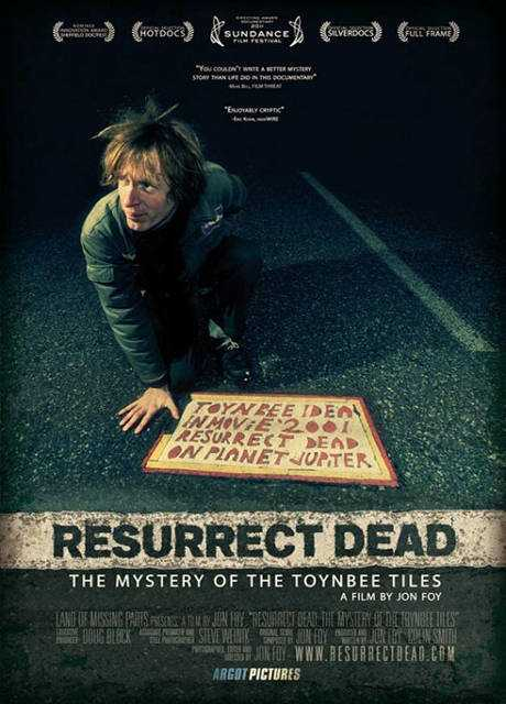 Resurrect Dead: The Mystery of the Toynbee Tiles
