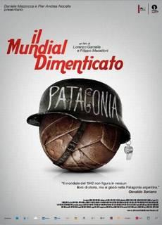 Il Mundial Dimenticato - La vera incredibile storia dei Mondiali di Patagonia 1942