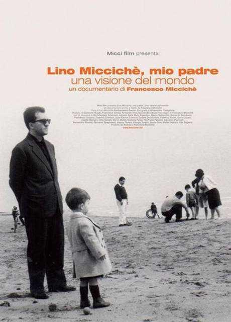 Lino Miccichè, mio Padre. Una Visione del Mondo