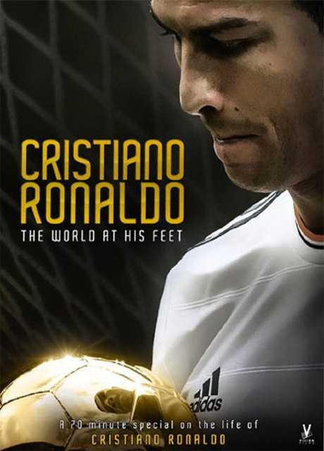 Cristiano Ronaldo: Il mondo ai suoi piedi