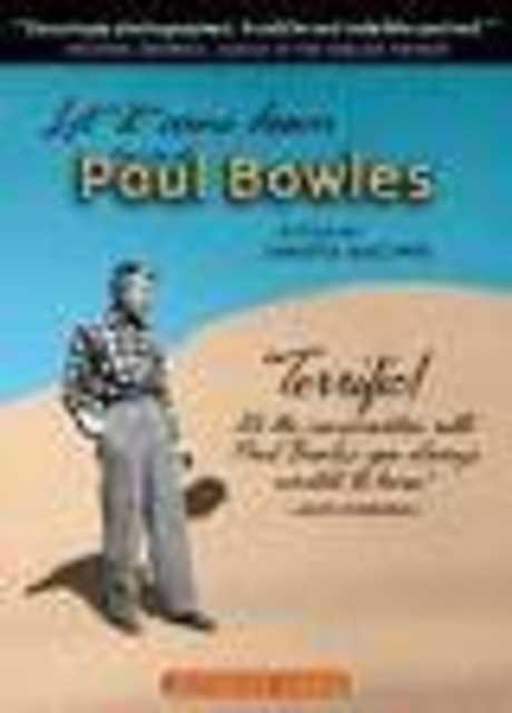 Permettigli di venire giù: La vita di Paul Bowles