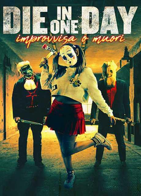 Die In One Day - Improvvisa o Muori